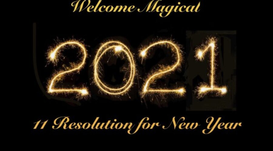 Looking for Magical 2021 : 11 New Year Resolutions to change your life