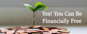 Financial Freedom can be attained